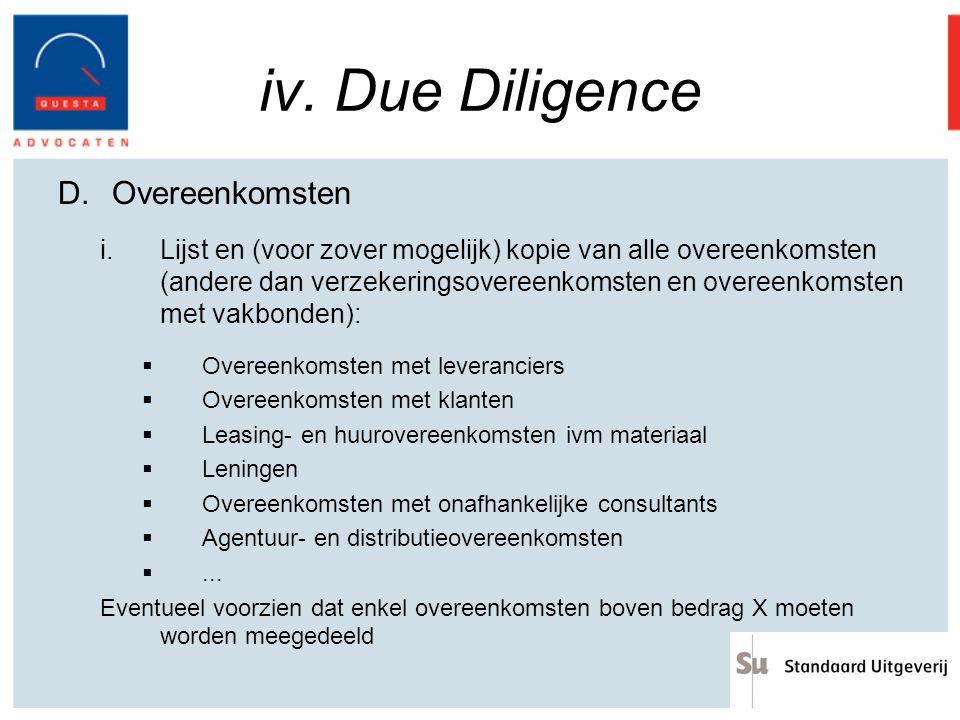 iv. Due Diligence D.Overeenkomsten i.Lijst en (voor zover mogelijk) kopie van alle overeenkomsten (andere dan verzekeringsovereenkomsten en overeenkom