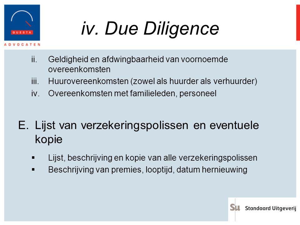 iv. Due Diligence ii.Geldigheid en afdwingbaarheid van voornoemde overeenkomsten iii.Huurovereenkomsten (zowel als huurder als verhuurder) iv.Overeenk