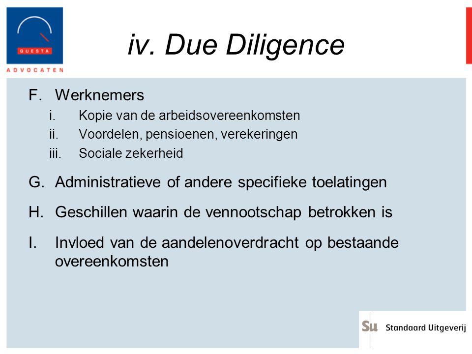 iv. Due Diligence F.Werknemers i.Kopie van de arbeidsovereenkomsten ii.Voordelen, pensioenen, verekeringen iii.Sociale zekerheid G.Administratieve of