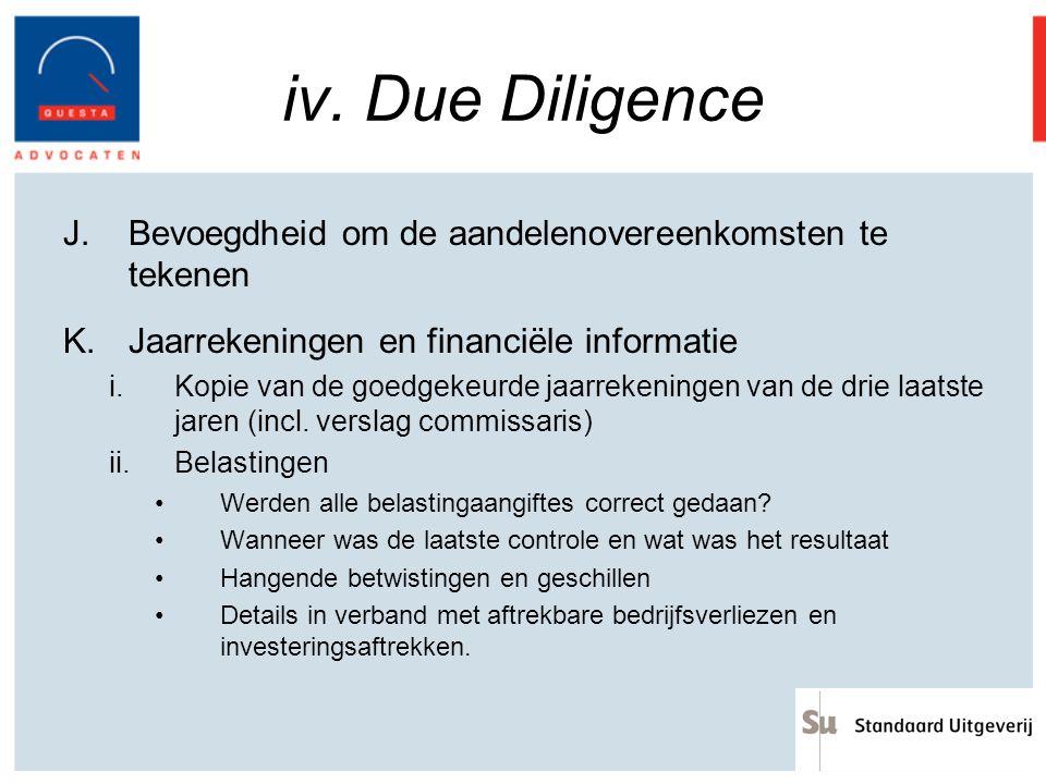 iv. Due Diligence J.Bevoegdheid om de aandelenovereenkomsten te tekenen K.Jaarrekeningen en financiële informatie i.Kopie van de goedgekeurde jaarreke