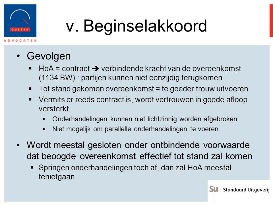 v. Beginselakkoord Gevolgen  HoA = contract  verbindende kracht van de overeenkomst (1134 BW) : partijen kunnen niet eenzijdig terugkomen  Tot stan