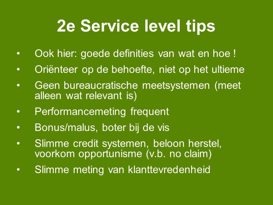 2e Service level tips Ook hier: goede definities van wat en hoe .