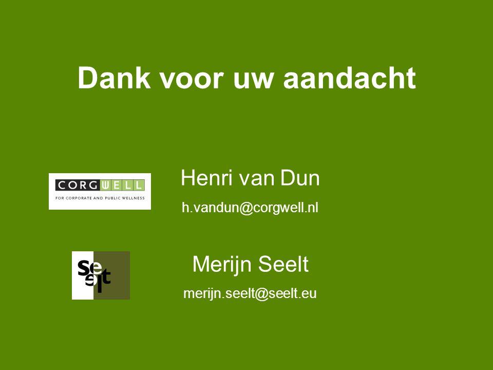 Dank voor uw aandacht Henri van Dun h.vandun@corgwell.nl Merijn Seelt merijn.seelt@seelt.eu