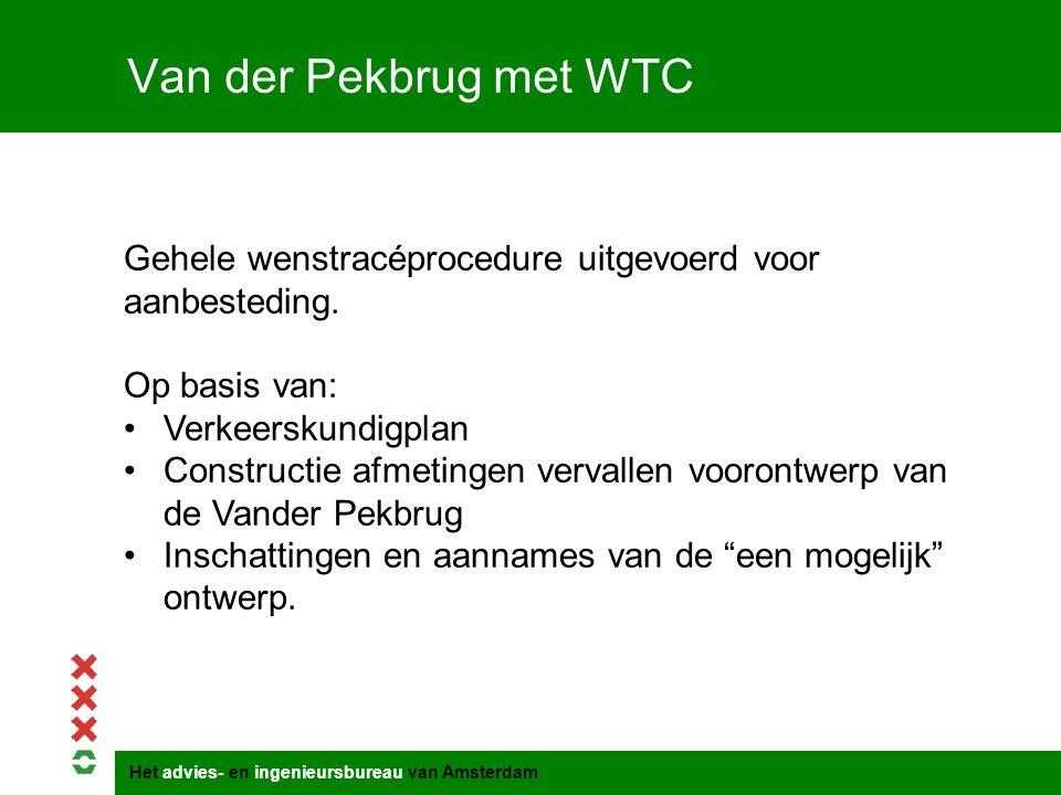 Het advies- en ingenieursbureau van Amsterdam Van der Pekbrug met WTC Gehele wenstracéprocedure uitgevoerd voor aanbesteding. Op basis van: Verkeersku