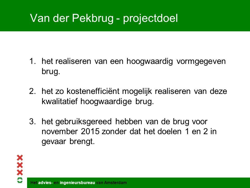Het advies- en ingenieursbureau van Amsterdam Van der Pekbrug - projectdoel 1.het realiseren van een hoogwaardig vormgegeven brug. 2.het zo kosteneffi