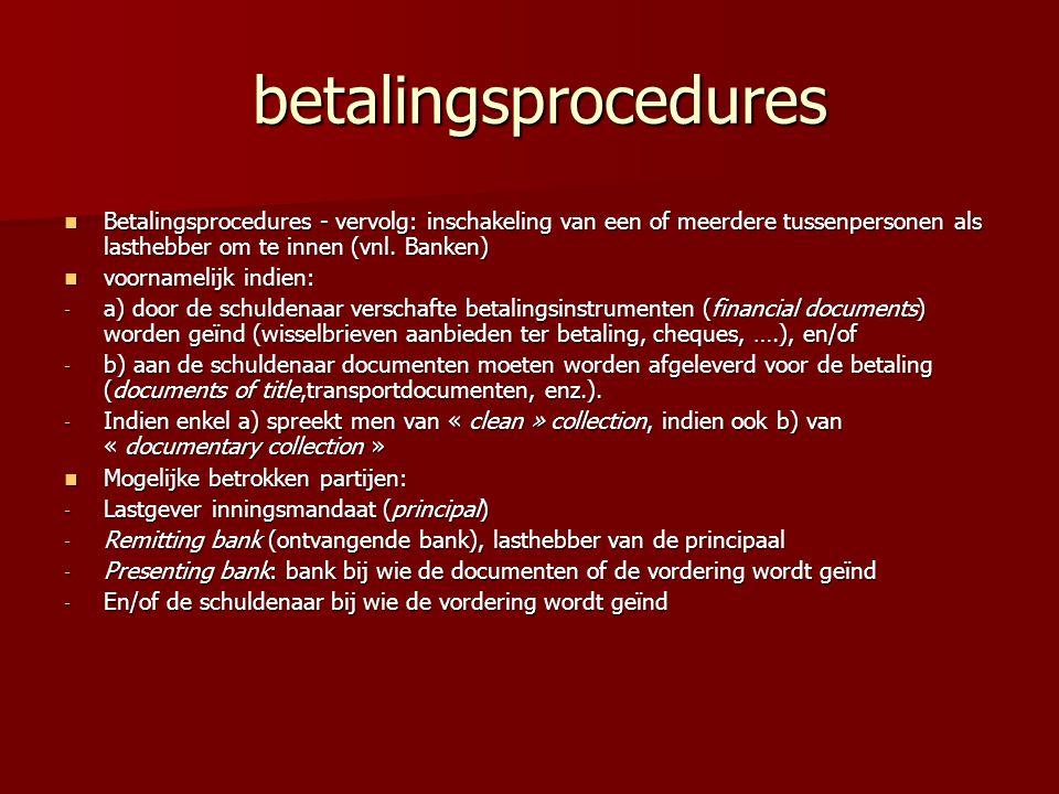 betalingsprocedures betalingsprocedures Betalingsprocedures - vervolg: inschakeling van een of meerdere tussenpersonen als lasthebber om te innen (vnl
