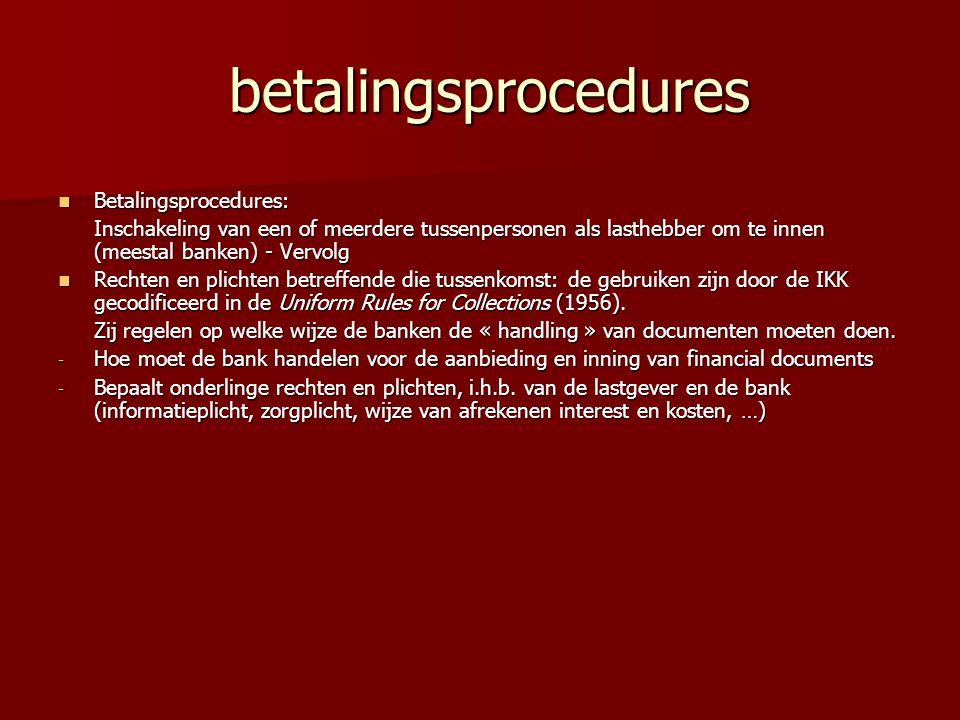 betalingsprocedures betalingsprocedures Betalingsprocedures: Betalingsprocedures: Inschakeling van een of meerdere tussenpersonen als lasthebber om te