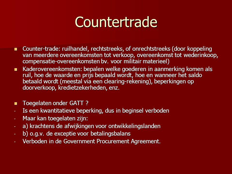 Countertrade Counter-trade: ruilhandel, rechtstreeks, of onrechtstreeks (door koppeling van meerdere overeenkomsten tot verkoop, overeenkomst tot wede