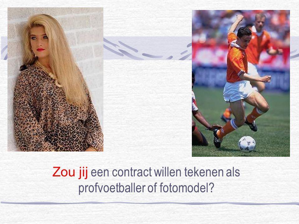 Zou jij een contract willen tekenen als profvoetballer of fotomodel?