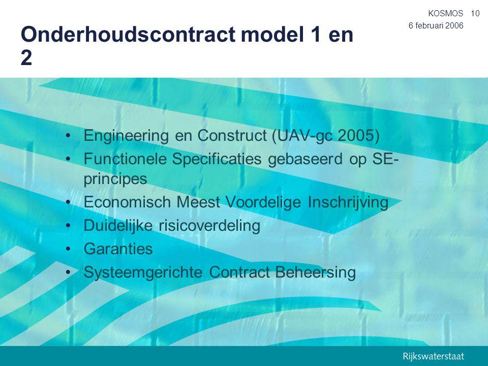 6 februari 2006 KOSMOS10 Onderhoudscontract model 1 en 2 Engineering en Construct (UAV-gc 2005) Functionele Specificaties gebaseerd op SE- principes E
