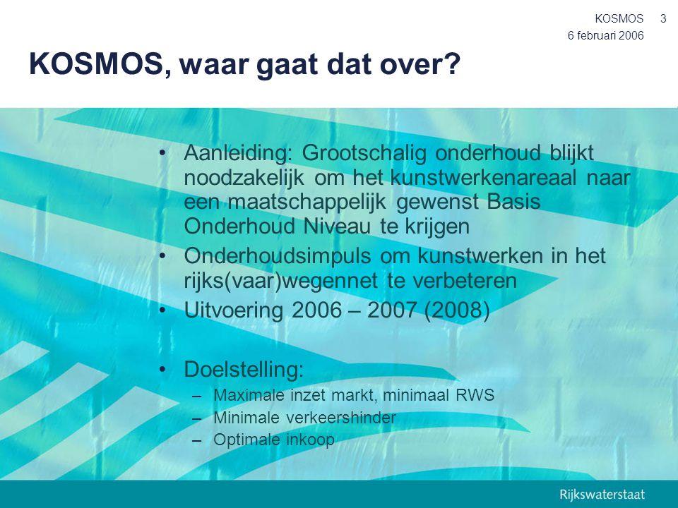 6 februari 2006 KOSMOS3 KOSMOS, waar gaat dat over? Aanleiding: Grootschalig onderhoud blijkt noodzakelijk om het kunstwerkenareaal naar een maatschap