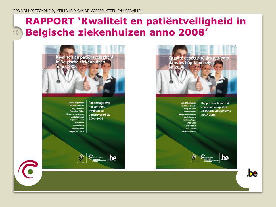 FOD VOLKSGEZONDHEID, VEILIGHEID VAN DE VOEDSELKETEN EN LEEFMILIEU 10 RAPPORT 'Kwaliteit en patiëntveiligheid in Belgische ziekenhuizen anno 2008'