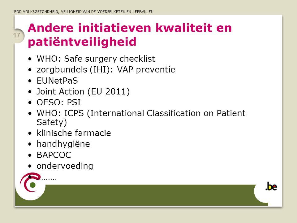 FOD VOLKSGEZONDHEID, VEILIGHEID VAN DE VOEDSELKETEN EN LEEFMILIEU 17 Andere initiatieven kwaliteit en patiëntveiligheid WHO: Safe surgery checklist zo