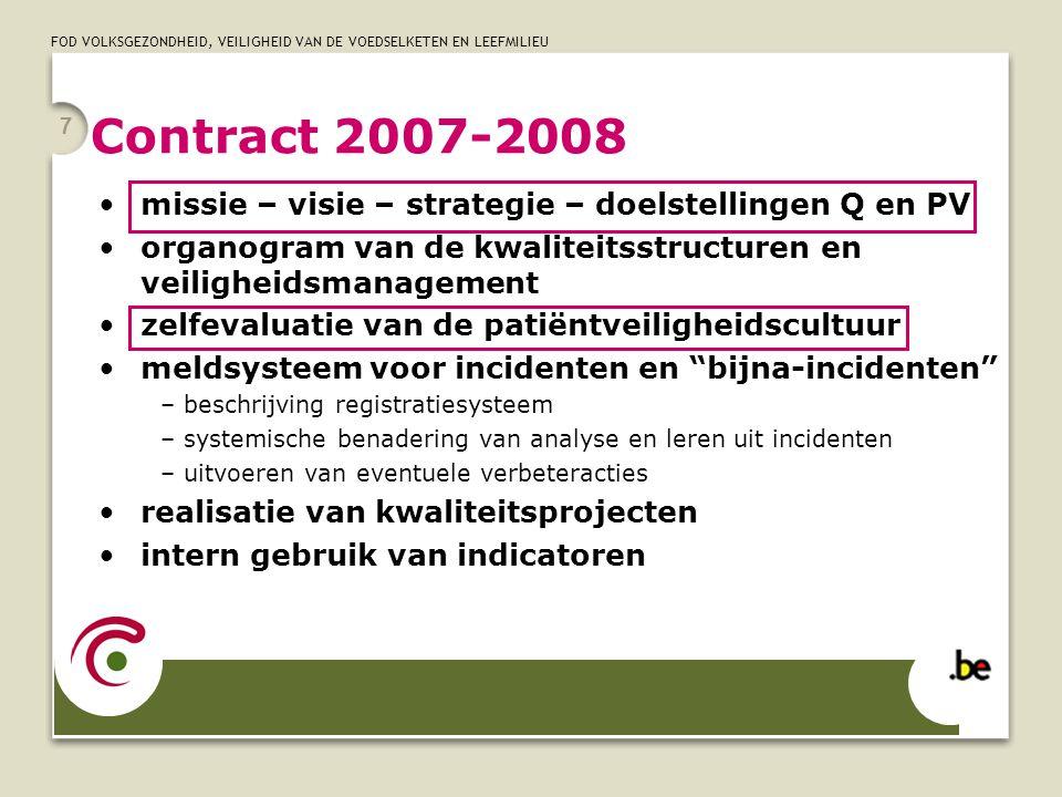FOD VOLKSGEZONDHEID, VEILIGHEID VAN DE VOEDSELKETEN EN LEEFMILIEU 7 Contract 2007-2008 missie – visie – strategie – doelstellingen Q en PV organogram