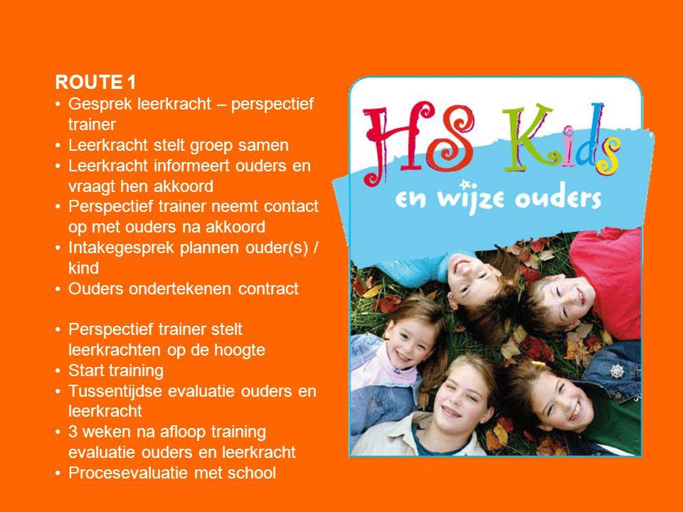ROUTE 1 Gesprek leerkracht – perspectief trainer Leerkracht stelt groep samen Leerkracht informeert ouders en vraagt hen akkoord Perspectief trainer n