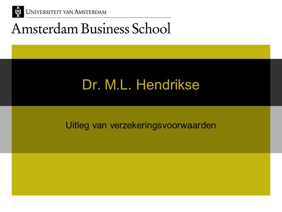 Dr. M.L. Hendrikse Uitleg van verzekeringsvoorwaarden