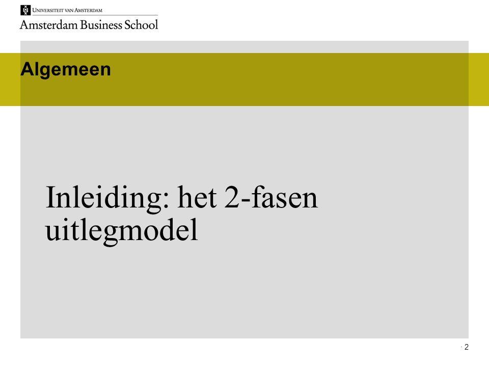 · 2 Algemeen Inleiding: het 2-fasen uitlegmodel