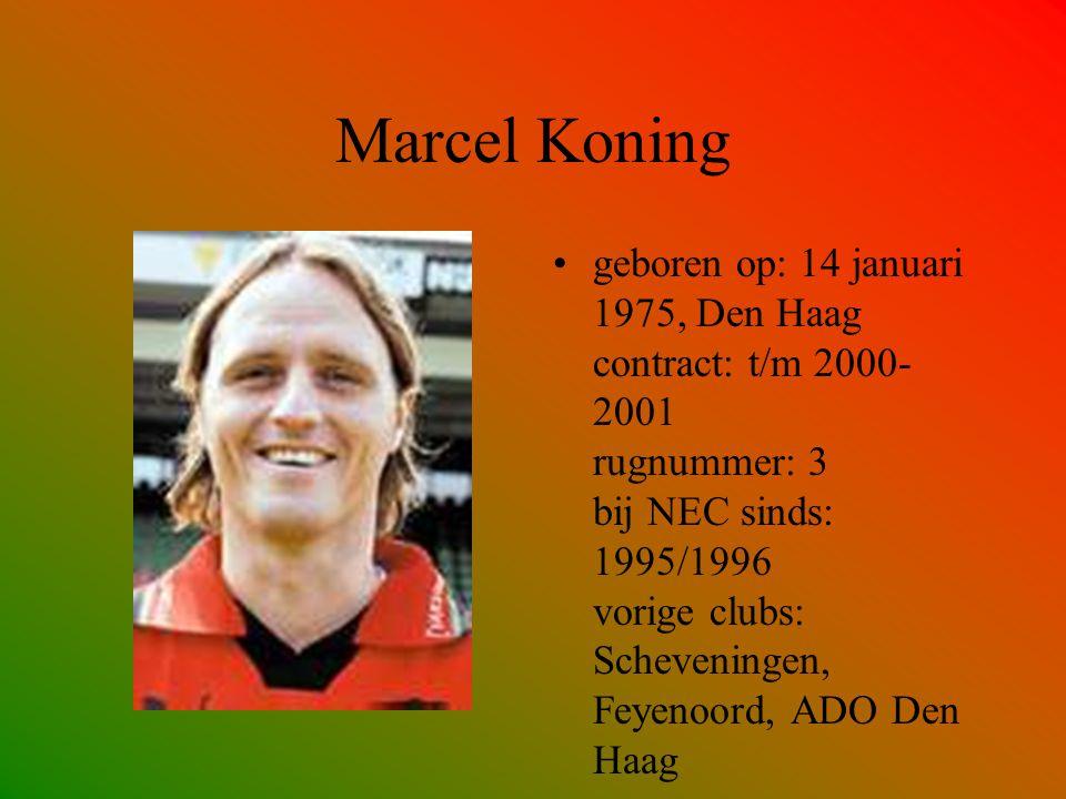 Marcel Koning geboren op: 14 januari 1975, Den Haag contract: t/m 2000- 2001 rugnummer: 3 bij NEC sinds: 1995/1996 vorige clubs: Scheveningen, Feyenoo