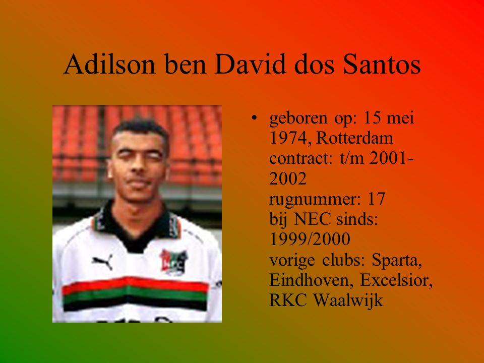 Adilson ben David dos Santos geboren op: 15 mei 1974, Rotterdam contract: t/m 2001- 2002 rugnummer: 17 bij NEC sinds: 1999/2000 vorige clubs: Sparta,