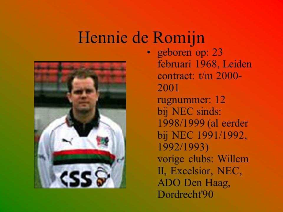 Hennie de Romijn geboren op: 23 februari 1968, Leiden contract: t/m 2000- 2001 rugnummer: 12 bij NEC sinds: 1998/1999 (al eerder bij NEC 1991/1992, 19