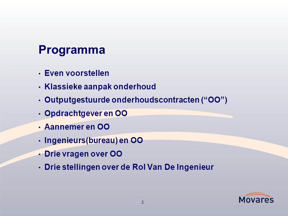 """2 Programma Even voorstellen Klassieke aanpak onderhoud Outputgestuurde onderhoudscontracten (""""OO"""") Opdrachtgever en OO Aannemer en OO Ingenieurs(bure"""