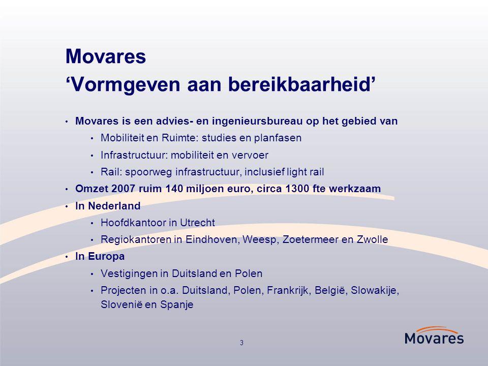 3 Movares 'Vormgeven aan bereikbaarheid' Movares is een advies- en ingenieursbureau op het gebied van Mobiliteit en Ruimte: studies en planfasen Infra