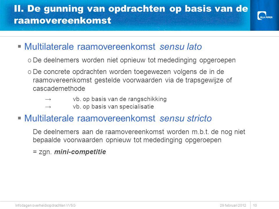 29 februari 2012 Infodagen overheidsopdrachten VVSG II. De gunning van opdrachten op basis van de raamovereenkomst  Multilaterale raamovereenkomst se