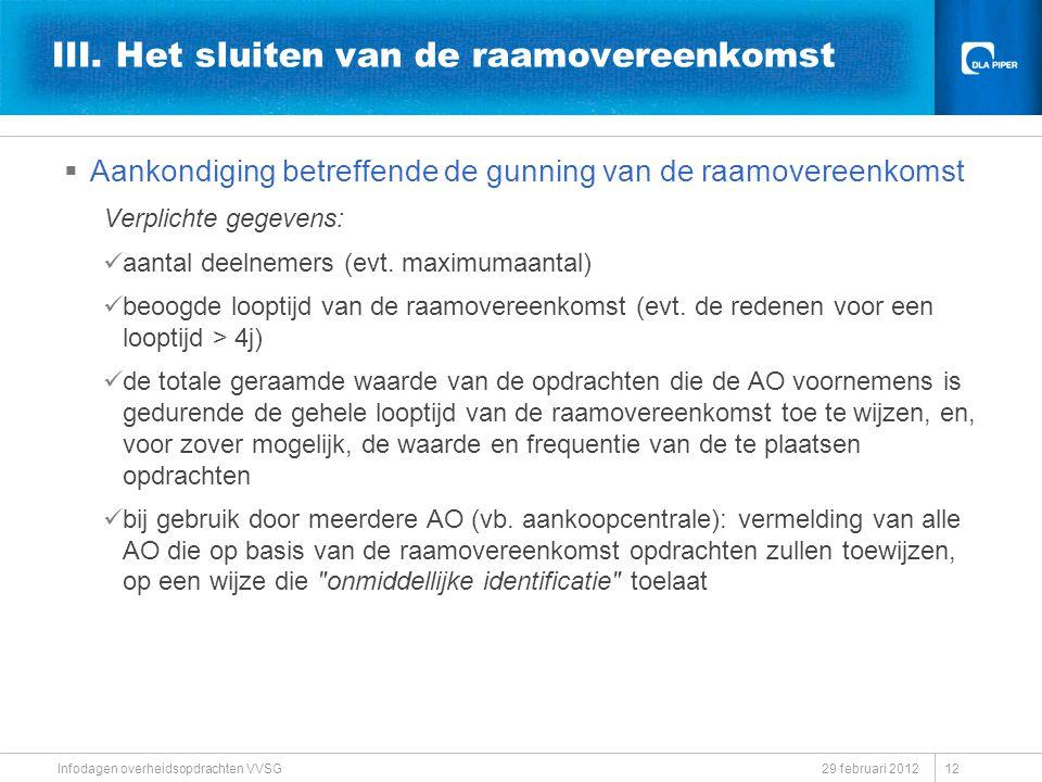 29 februari 2012 Infodagen overheidsopdrachten VVSG III. Het sluiten van de raamovereenkomst  Aankondiging betreffende de gunning van de raamovereenk