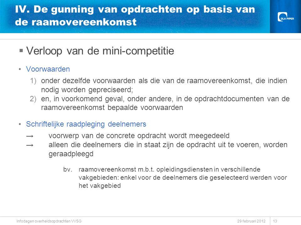 29 februari 2012 Infodagen overheidsopdrachten VVSG IV. De gunning van opdrachten op basis van de raamovereenkomst  Verloop van de mini-competitie Vo
