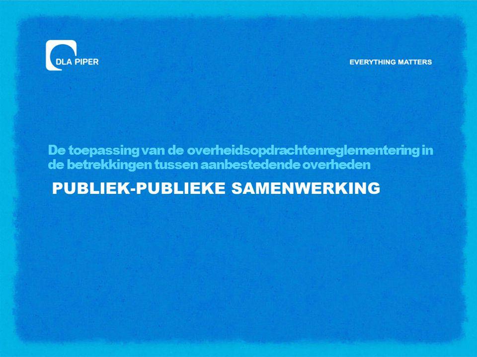 De toepassing van de overheidsopdrachtenreglementering in de betrekkingen tussen aanbestedende overheden PUBLIEK-PUBLIEKE SAMENWERKING