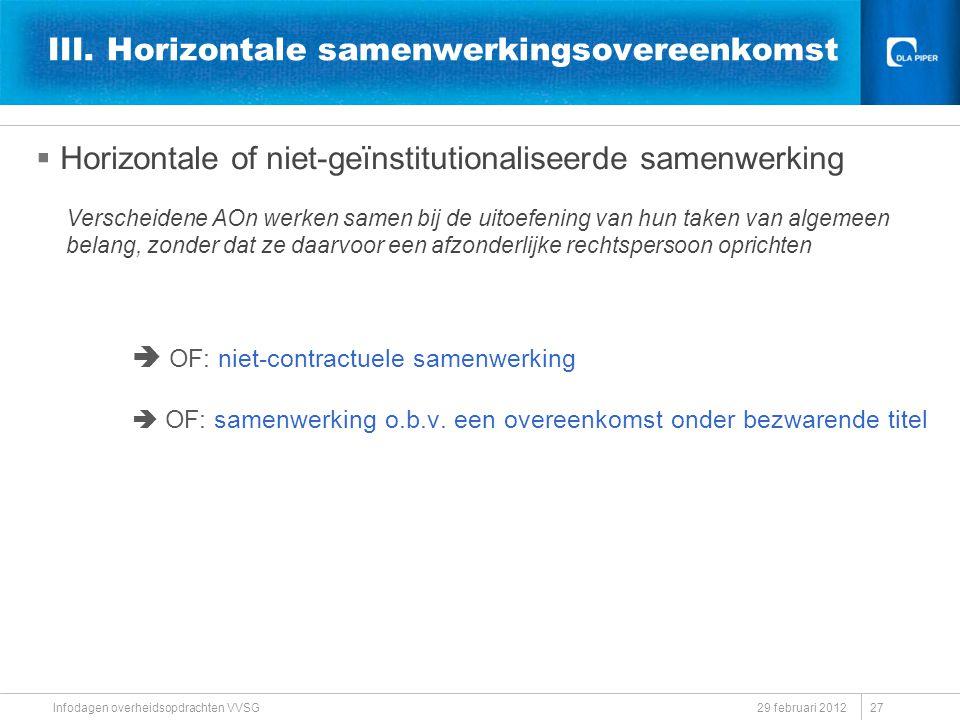 III. Horizontale samenwerkingsovereenkomst  Horizontale of niet-geïnstitutionaliseerde samenwerking Verscheidene AOn werken samen bij de uitoefening