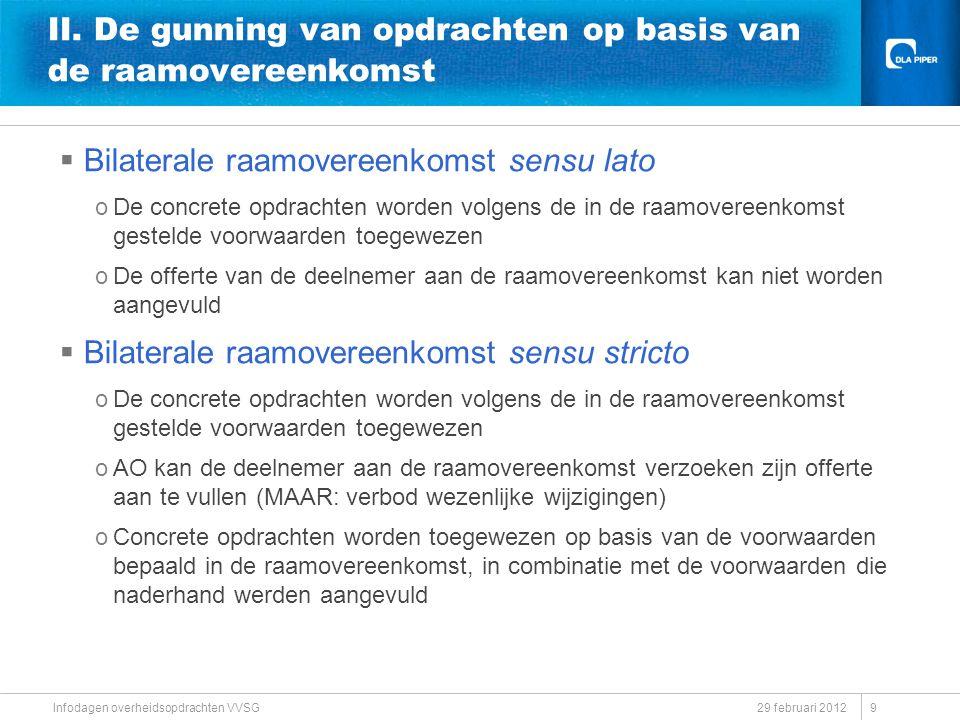 29 februari 2012 Infodagen overheidsopdrachten VVSG II. De gunning van opdrachten op basis van de raamovereenkomst  Bilaterale raamovereenkomst sensu
