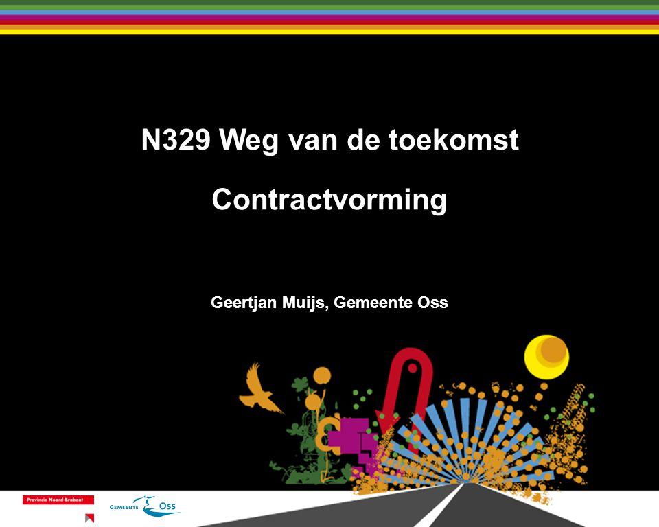 N329 Weg van de toekomst Contractvorming Geertjan Muijs, Gemeente Oss