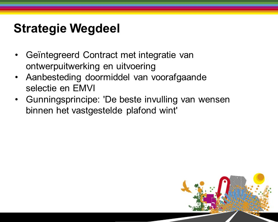 Ontwerpuitdaging met name in: Combineren van verschillende technische disciplines in één integraal ontwerp Wensen vanuit Weg van de Toekomst en functionele eisen; o.a.