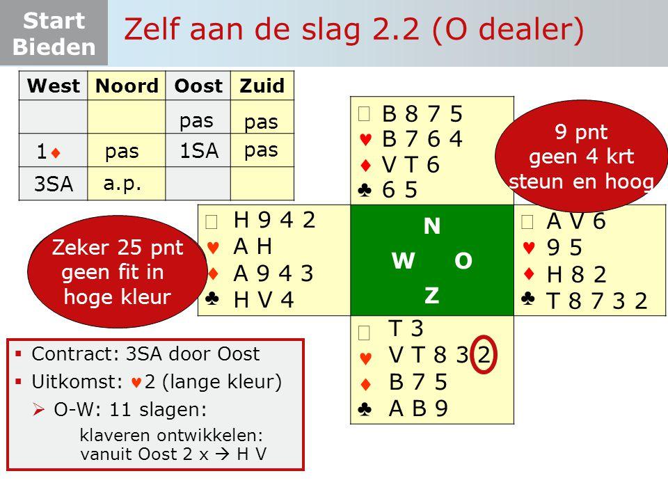 Start Bieden   ♣   ♣ N W O Z   ♣   ♣  Contract: 3SA door Oost  Uitkomst: 2 (lange kleur)  O-W: 11 slagen: klaveren ontwikkelen: vanuit Oost