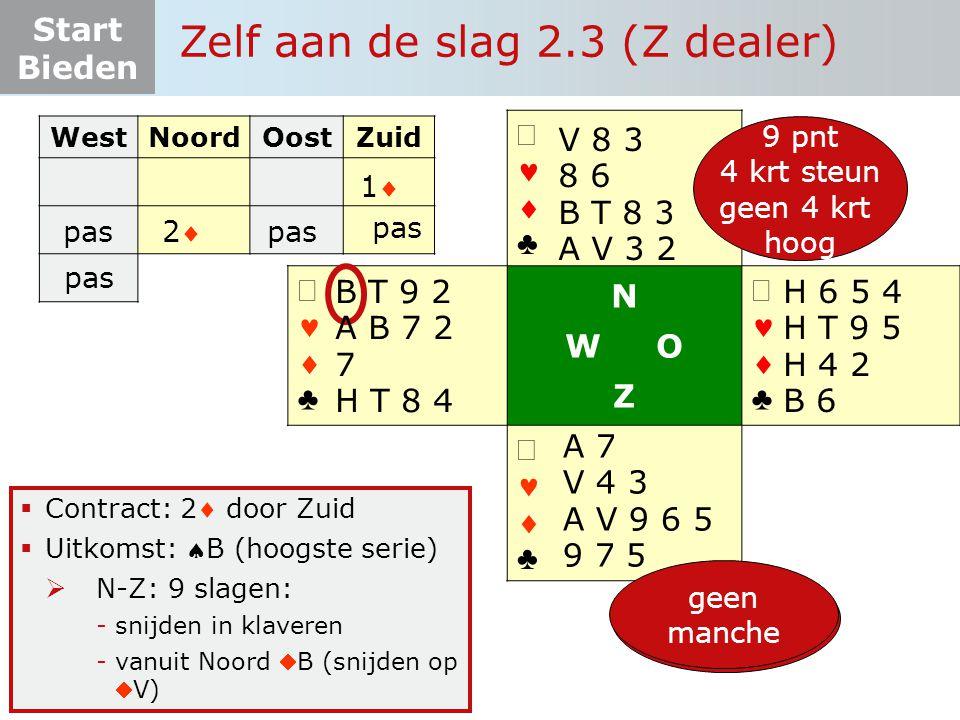 Start Bieden   ♣   ♣ N W O Z   ♣   ♣  Contract: 2 door Zuid  Uitkomst: B (hoogste serie)  N-Z: 9 slagen: -snijden in klaveren -vanuit Noo