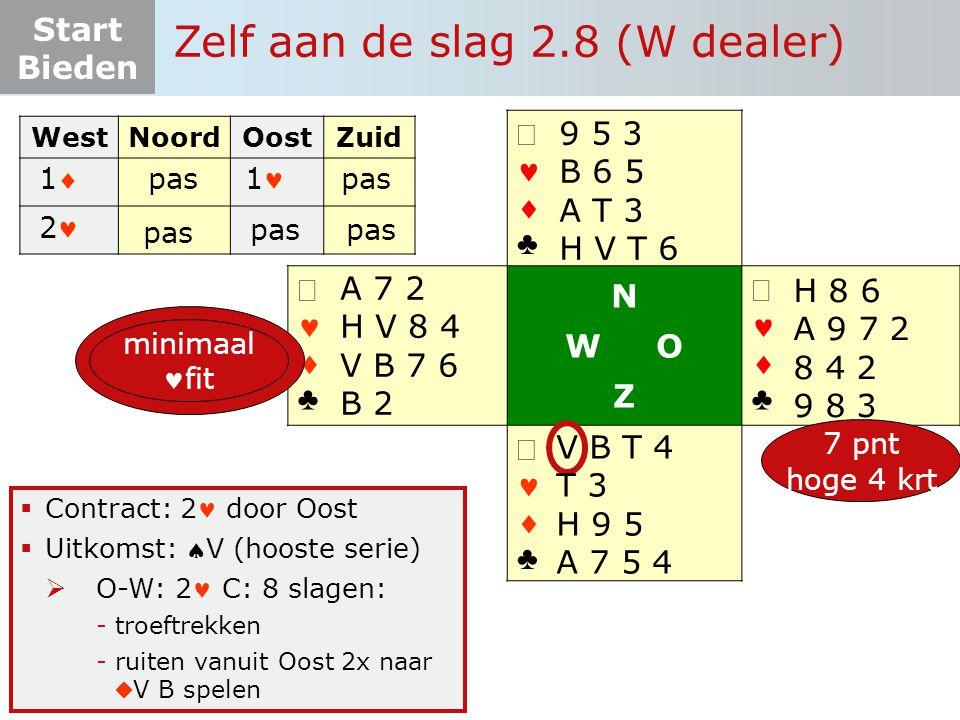 Start Bieden   ♣   ♣ N W O Z   ♣   ♣  Contract: 2 door Oost  Uitkomst: V (hooste serie)  O-W: 2 C: 8 slagen: -troeftrekken -ruiten vanuit