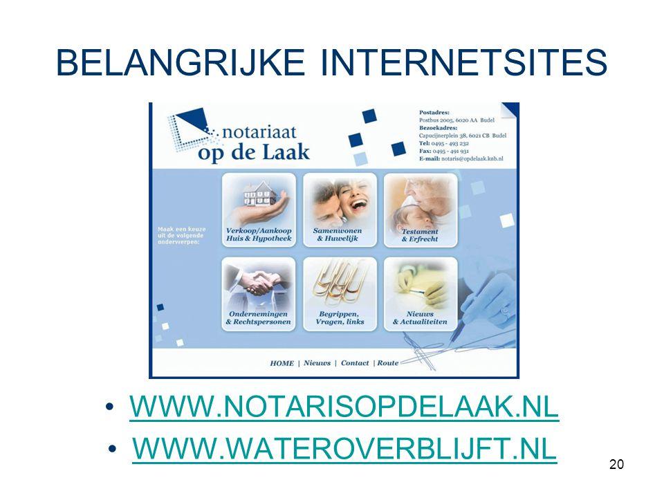 20 BELANGRIJKE INTERNETSITES WWW.NOTARISOPDELAAK.NL WWW.WATEROVERBLIJFT.NL