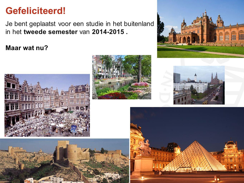 Gefeliciteerd! Je bent geplaatst voor een studie in het buitenland in het tweede semester van 2014-2015. Maar wat nu?