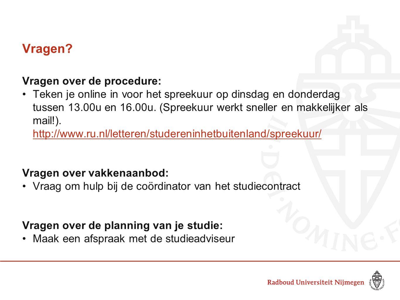 Vragen? Vragen over de procedure: Teken je online in voor het spreekuur op dinsdag en donderdag tussen 13.00u en 16.00u. (Spreekuur werkt sneller en m
