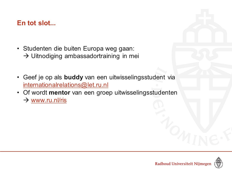 En tot slot... Studenten die buiten Europa weg gaan:  Uitnodiging ambassadortraining in mei Geef je op als buddy van een uitwisselingsstudent via int