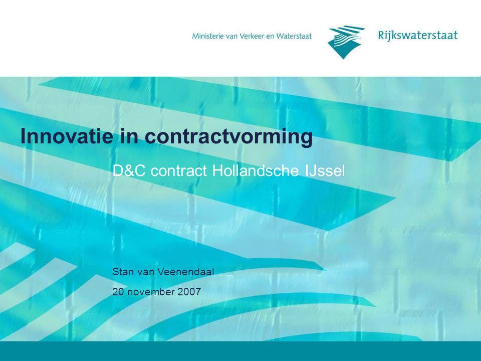 20 november 2007 Innovatie in contractvorming12 Inhoud contract (5) functionele eisen IDEisBovenliggende eis(en) Onderliggende eis(en) 13 De risico s van de waterbodem dienen te worden gereduceerd tot een wettelijk aanvaardbaar niveau.