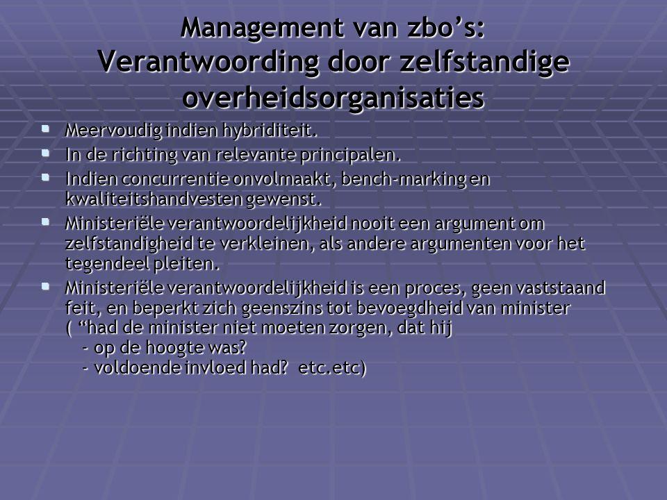 Management van zbo's: Verantwoording door zelfstandige overheidsorganisaties  Meervoudig indien hybriditeit.  In de richting van relevante principal