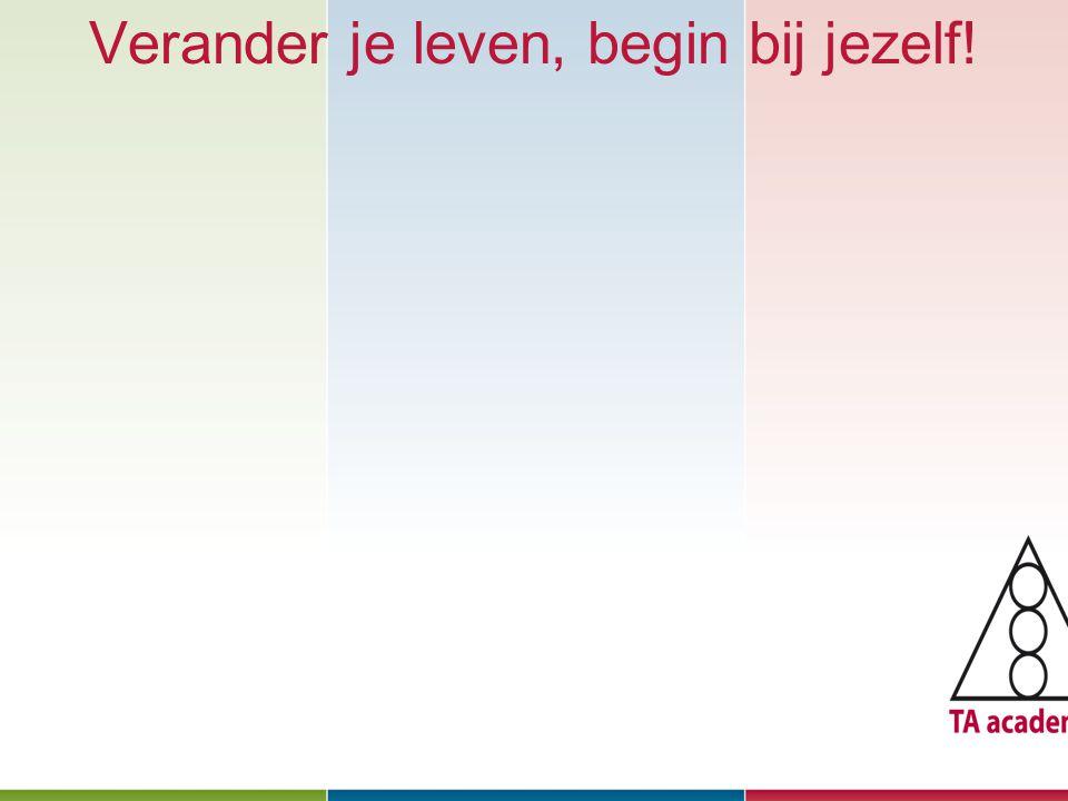 Verander je leven, begin bij jezelf! Januari 2010