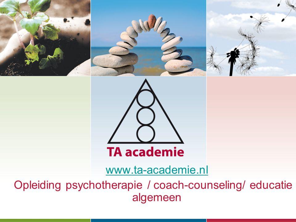 www.ta-academie.nl Opleiding psychotherapie / coach-counseling/ educatie / algemeen