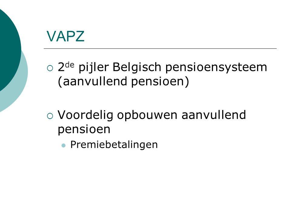 VAPZ  2 de pijler Belgisch pensioensysteem (aanvullend pensioen)  Voordelig opbouwen aanvullend pensioen Premiebetalingen