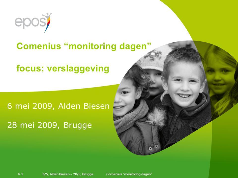 6/5, Alden Biesen – 28/5, Brugge P 1 6 mei 2009, Alden Biesen 28 mei 2009, Brugge Comenius monitoring dagen focus: verslaggeving