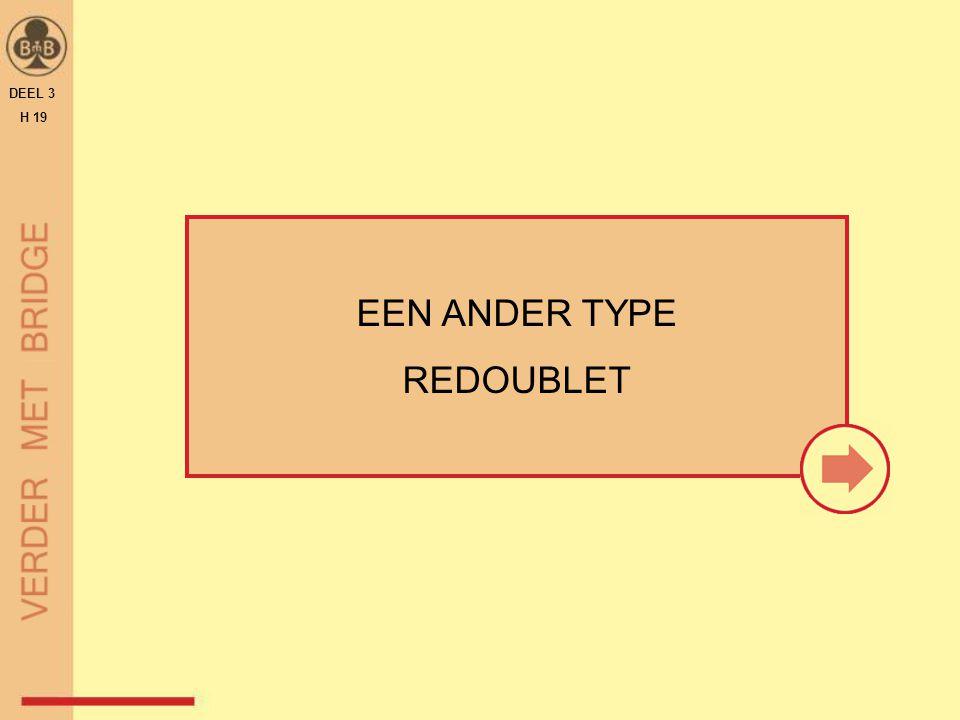 EEN ANDER TYPE REDOUBLET DEEL 3 H 19
