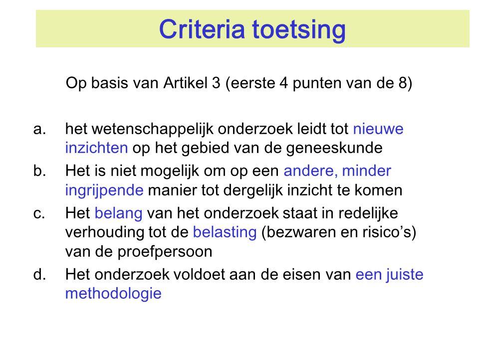 Criteria toetsing Stelling Een slecht opgezet en uitgevoerd onderzoek is niet ethisch.