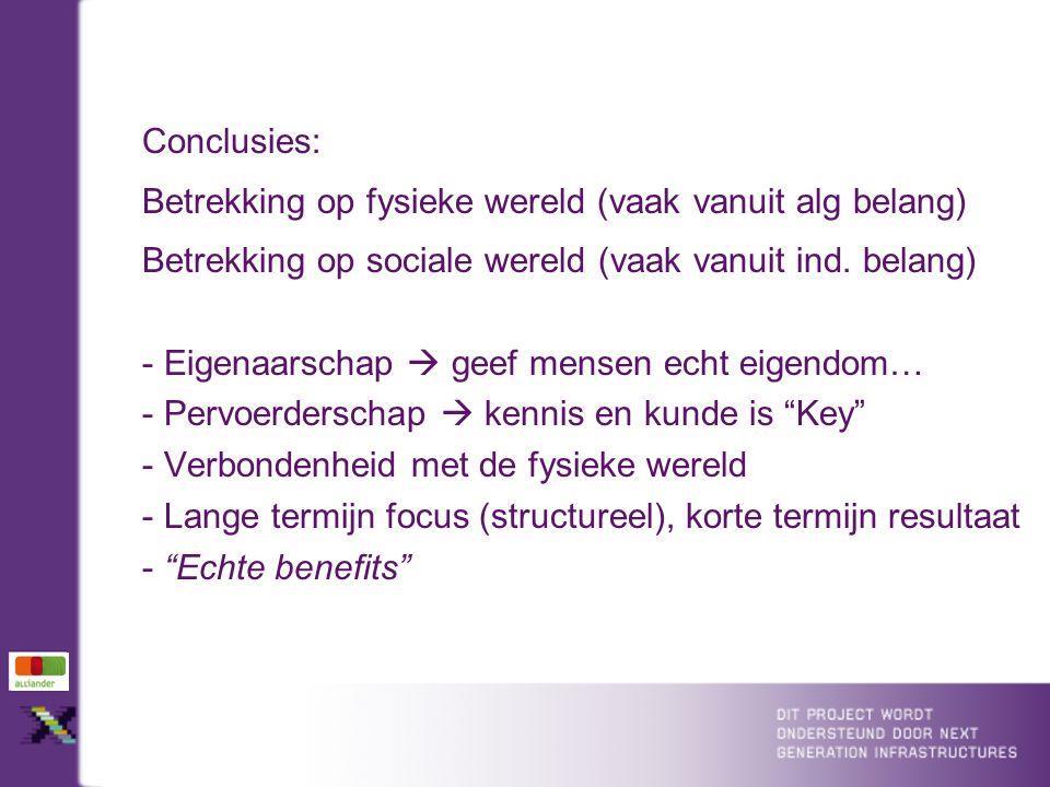 Conclusies: Betrekking op fysieke wereld (vaak vanuit alg belang) Betrekking op sociale wereld (vaak vanuit ind.